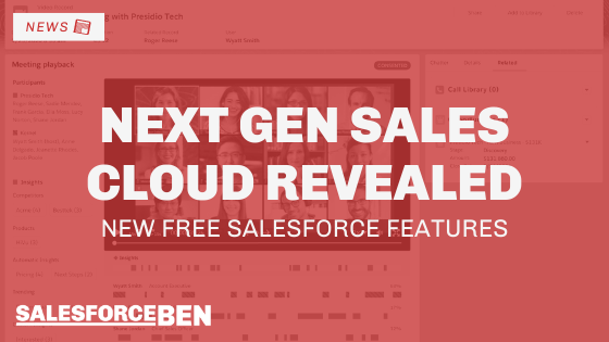 Next Gen Sales Cloud Revealed: New Free Salesforce Features