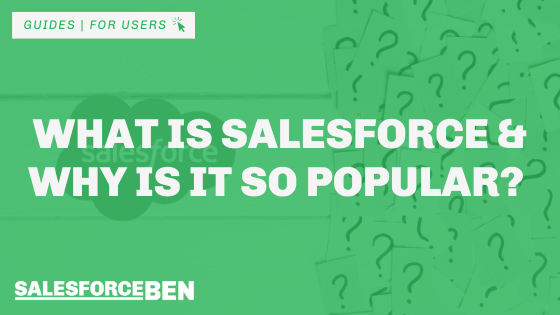 What is Salesforce & Why is it so Popular?