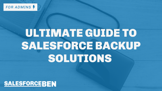 Ultimate Guide to Salesforce Backup Solutions