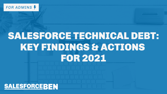 Salesforce Technical Debt: Key Findings and Actions for 2021
