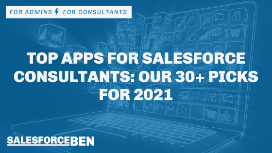 Top Apps for Salesforce Consultants: Our 30+ Picks for 2021