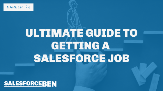 Ultimate Guide to Getting a Salesforce Job