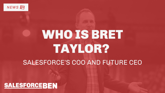 Who is Bret Taylor? Salesforce's COO and Future CEO