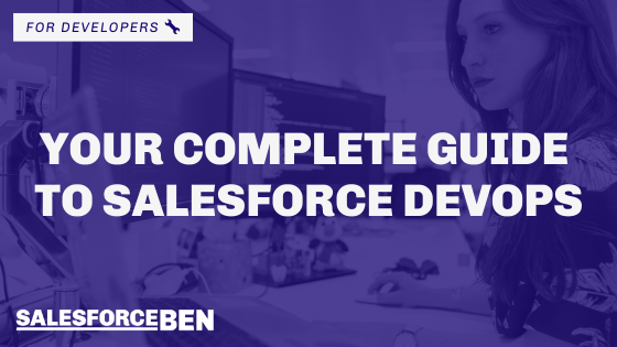 Your Complete Guide to Salesforce DevOps in 2021