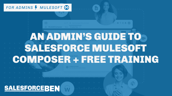 An Admin's Guide to Salesforce MuleSoft Composer + Free Training