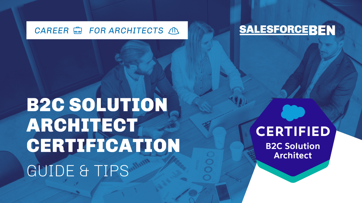 B2C Solution Architect Certification Guide & Tips