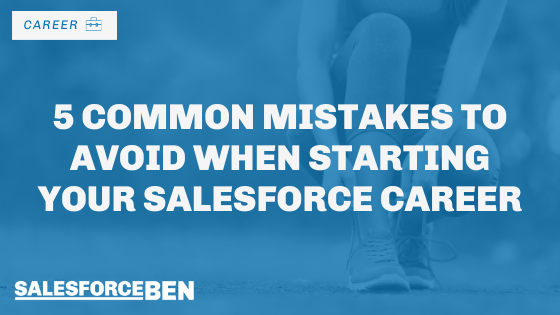 5 Common Mistakes To Avoid When Starting Your Salesforce Career