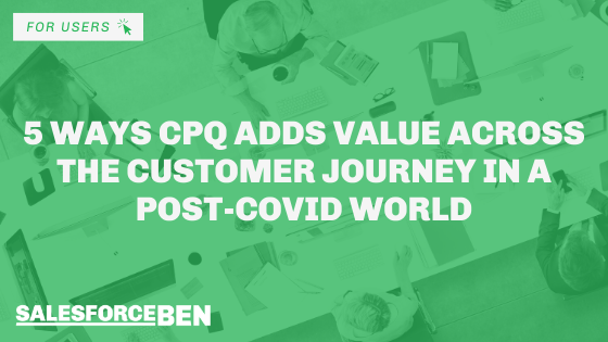 5 Ways CPQ Adds Value Across the Customer Journey in a Post-COVID World