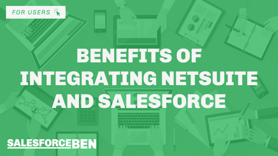 Benefits of Integrating NetSuite and Salesforce