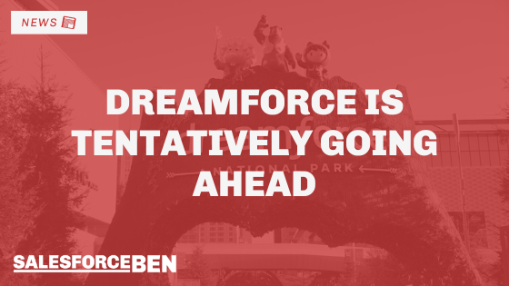 Dreamforce 2021 is Tentatively Going Ahead