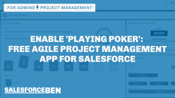 Enable 'Playing Poker' With This Free Agile Project Management App for Salesforce