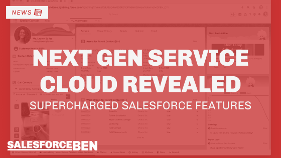 Next Gen Service Cloud Revealed: Supercharged Salesforce Features
