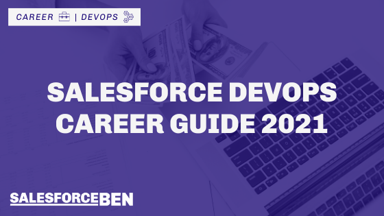 Salesforce DevOps Career Guide 2021