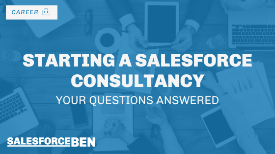 Starting a Salesforce Consultancy – Your Questions Answered