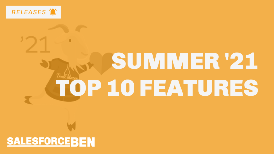 10 of My Favourite Salesforce Summer '21 Features