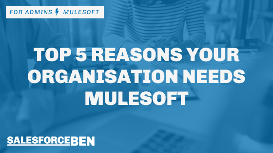 Top 5 Reasons Your Organisation Needs MuleSoft