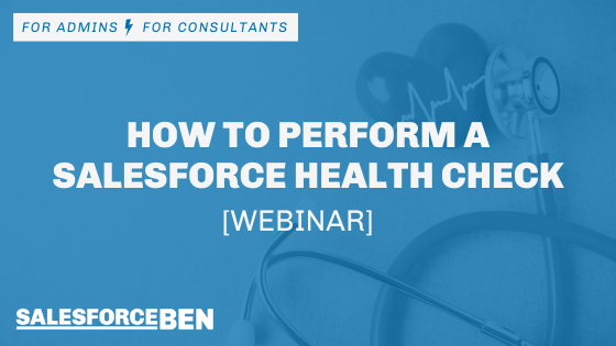 [WEBINAR] – How to Perform a Salesforce Health Check