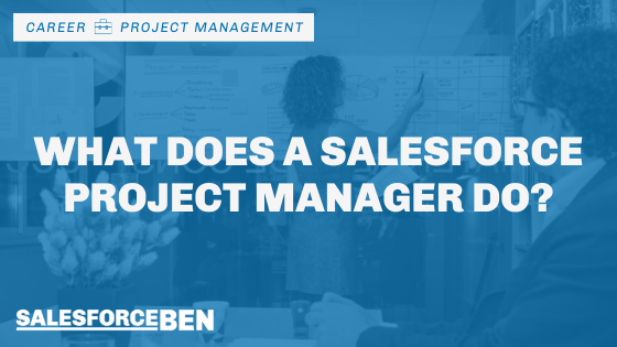 What Does a Salesforce Project Manager Do?