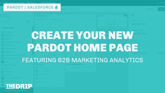 Create Your New Pardot Home Page – Featuring B2B Marketing Analytics