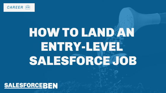 How to Land an Entry Level Salesforce Job
