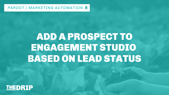Add a Prospect to Engagement Studio Based on Lead Status