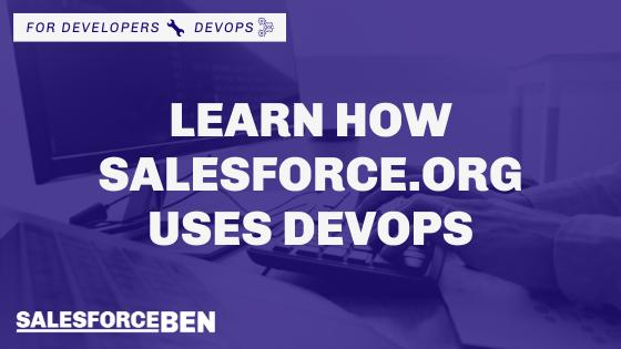Learn How Salesforce.Org Uses DevOps