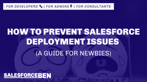 How to Prevent Salesforce Deployment Issues (a Guide for Newbies)