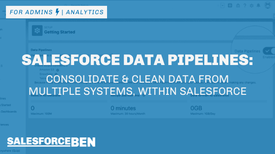 Salesforce Data Pipelines: Consolidate and Clean Data from Multiple Systems, Within Salesforce