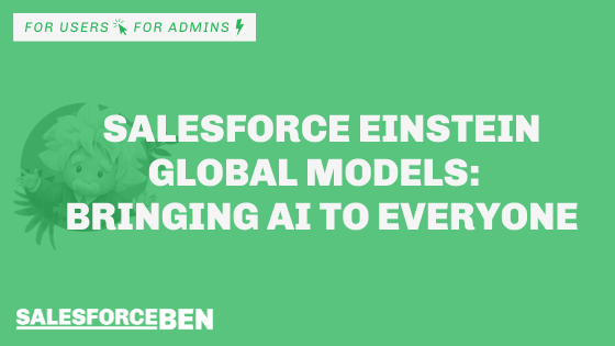 Salesforce Einstein: How Global Models Are Bringing AI To Everyone