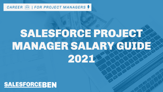 Salesforce Project Manager Salary Guide 2021