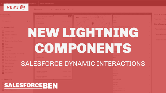 New Lightning Components: Salesforce Dynamic Interactions