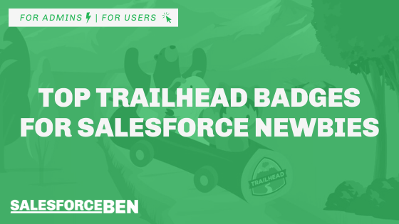 Top Trailhead Badges For Salesforce Newbies