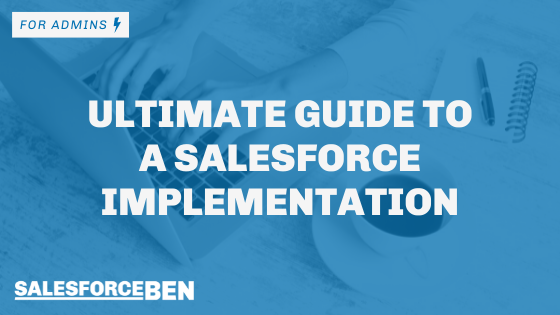 Ultimate Guide to a Salesforce Implementation