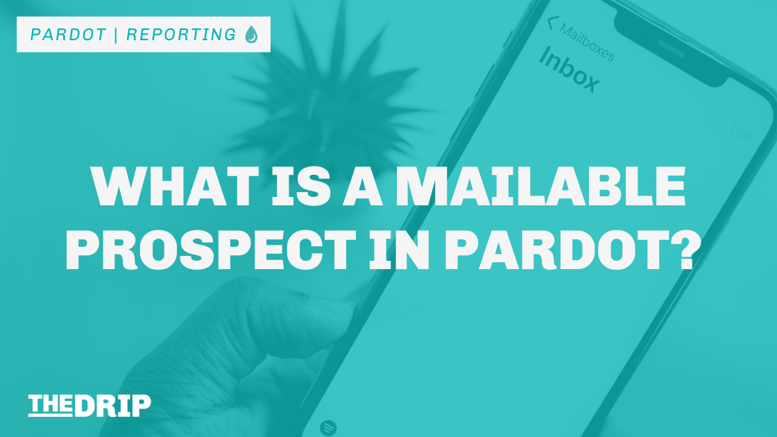What is a Mailable Prospect in Pardot? Do Not Email vs. Email opt-out