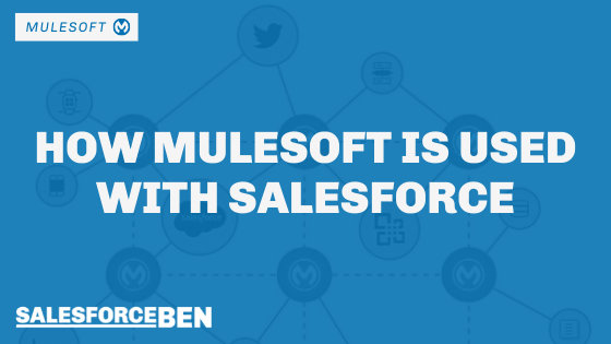 How MuleSoft is Used With Salesforce