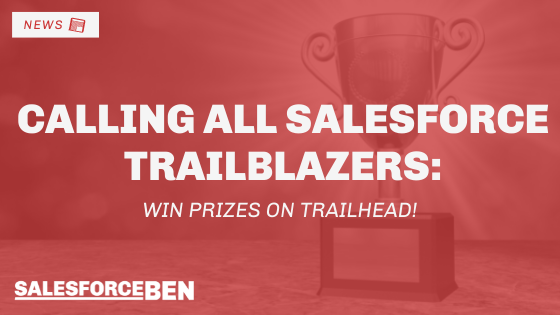 Calling All Salesforce Trailblazers: Win Prizes on Trailhead!