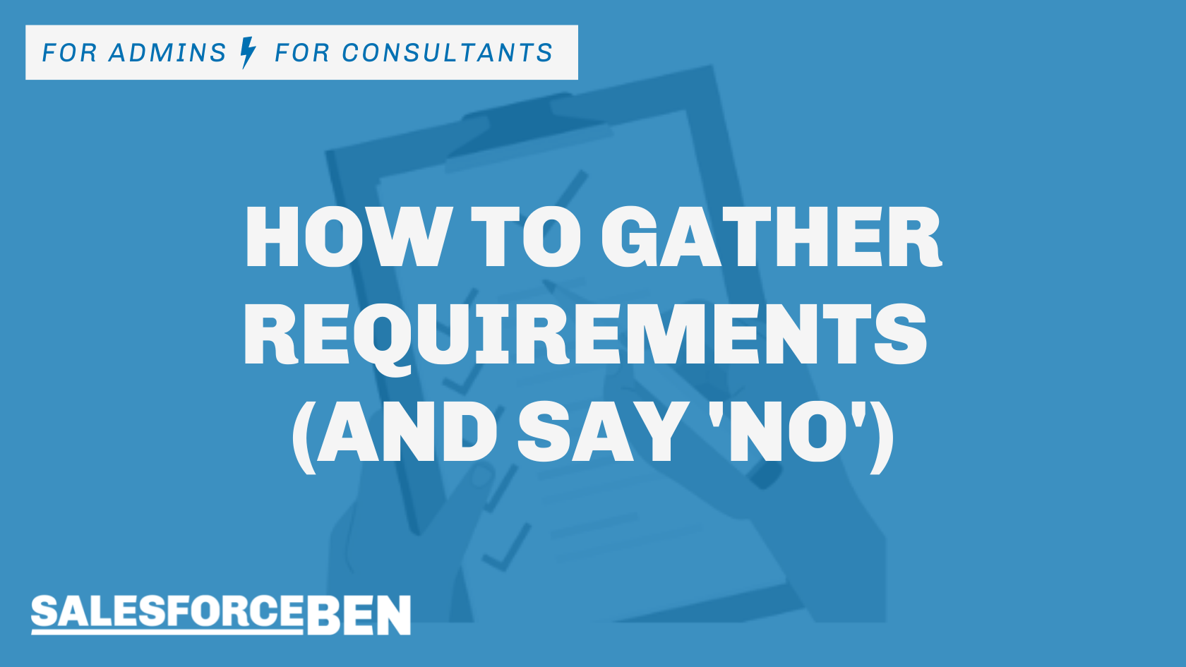 How to Gather Requirements (and Say 'No')
