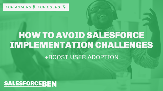 How to Avoid Salesforce Implementation Challenges and Boost User Adoption