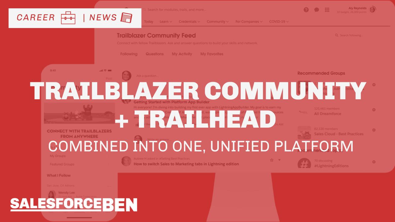 Salesforce Combine the Trailblazer Community & Trailhead Into One, Unified Platform
