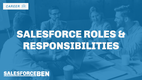 Your Guide to Salesforce Roles & Responsibilities