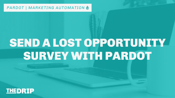 Send a Lost Opportunity Survey with Pardot