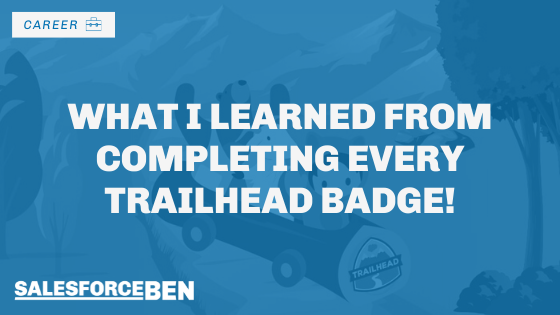 What I learned from Completing Every Trailhead Badge: My Trailblazer Story