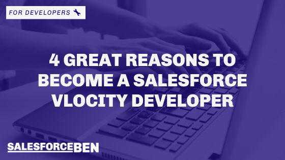4 Great Reasons To Become a Salesforce Vlocity Developer