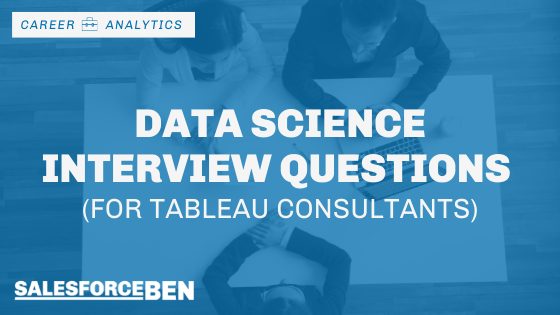 Data Science Interview Questions (for Tableau Consultants)