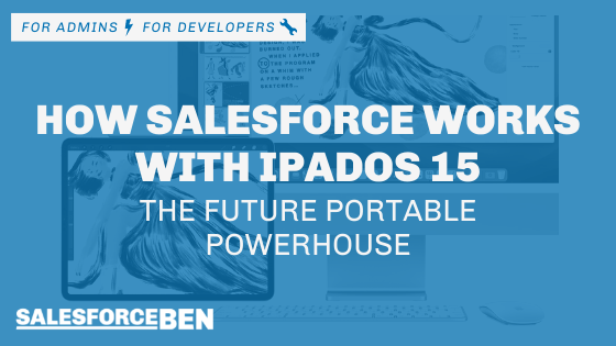 How Salesforce Works with iPadOS – for Admins on the Go