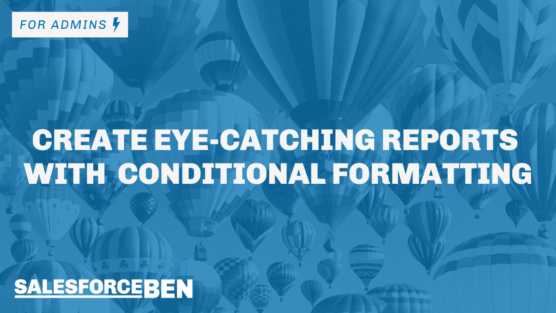 Create Eye-catching Salesforce Reports with Conditional Formatting