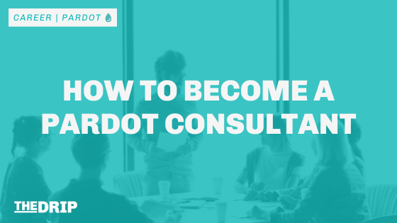 How to Become a Pardot Consultant