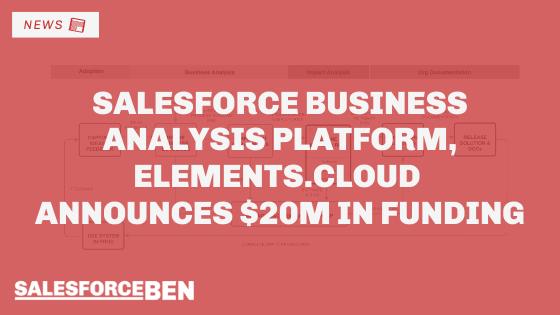 Salesforce Business Analysis Platform, Elements.Cloud Announces $20m in Funding