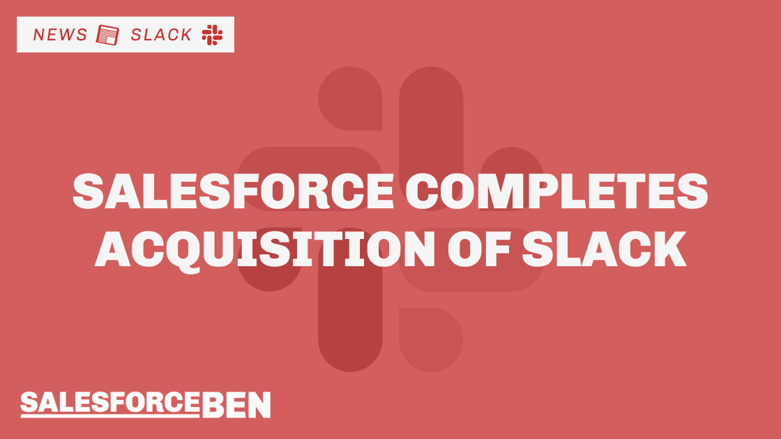 Salesforce Completes Acquisition of Slack – What's Next?