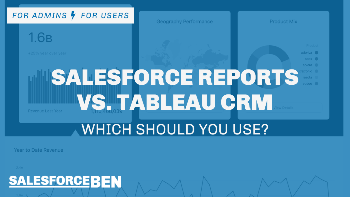Salesforce Reports vs. Tableau CRM – Which Should You Use?